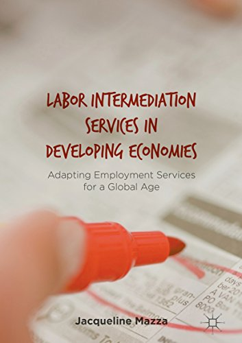 Labor Intermediation Services in Developing Economies: Adapting Employment Services for a Global Age (English Edition)