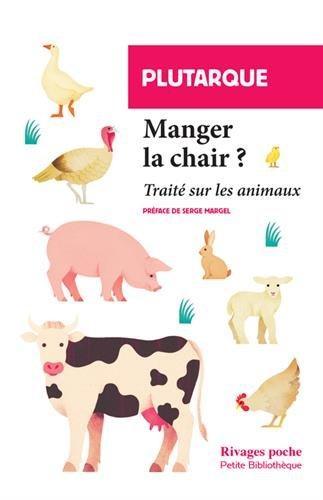 Manger la chair ? : Traité sur les animaux