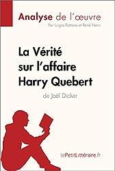 La Vérité sur l'affaire Harry Quebert (Analyse de l'oeuvre): Comprendre la littérature avec lePetitLittéraire.fr (Fiche de lecture)