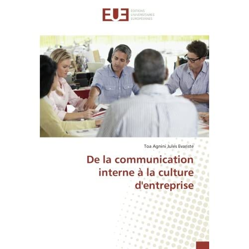 De la communication interne A la culture d'entreprise