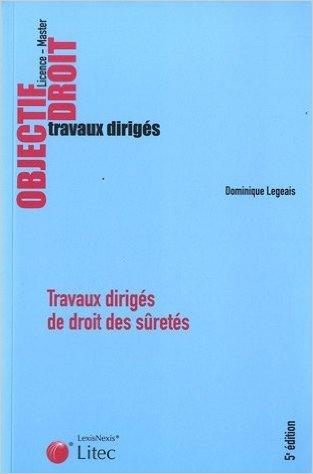 Travaux dirigés de droit des sûretés de Dominique Legeais ( 7 avril 2011 )