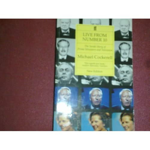 Live from Number Ten: Inside Story of Prime Ministers and Television by Michael Cockerell (1989-09-18)