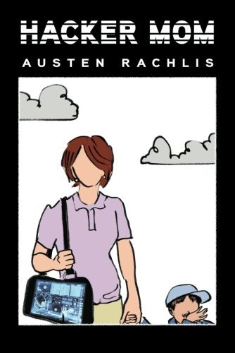 Hacker Mom by Austen Rachlis (2012-12-31)