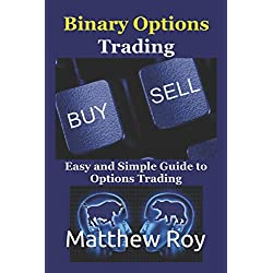 Binary Options Trading: Easy and Simple Guide to Options Trading