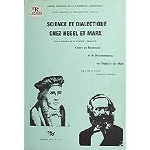 Science et dialectique chez Hegel et Marx