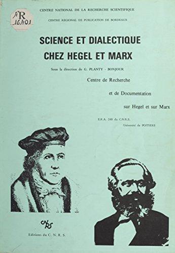 Science Et Dialectique Chez Hegel Et Marx French Edition
