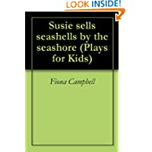 Susie sells seashells by the seashore (Plays for Kids Book 2)