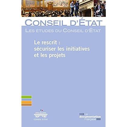Le rescrit : sécuriser les initiatives et les projets (Les études du Conseil d'Etat)