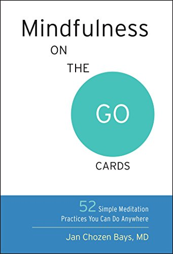 Mindfulness on the Go Cards: 52 Simple Meditation Practices You Can Do Anywhere por Jan Chozen Bays