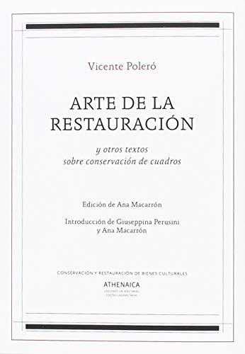 Arte de la restauración: y otros textos sobre conservación de cuadros (Conservación y restauración de bienes culturales) por Vicente Poleró y Toledo