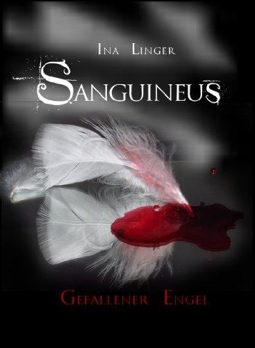 Sanguineus - Band 1: Gefallener Engel