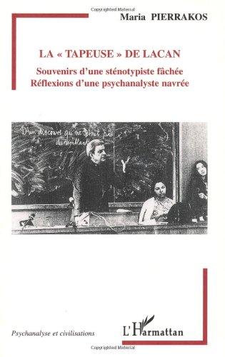 La tapeuse de Lacan : Souvenirs d'une sténotypiste fâchée, Réflexions d'une psychanalyste navrée