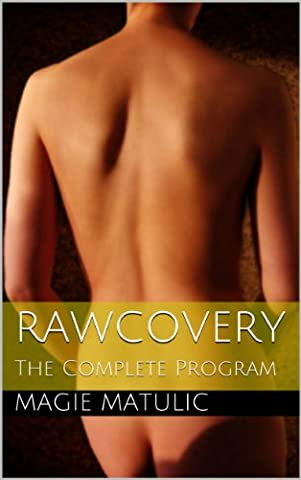Rawcovery : The Complete Program