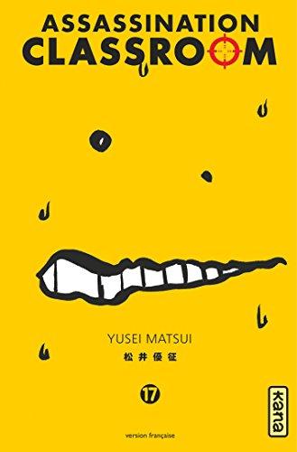 Assassination classroom - Tome 17 - Assassination classroom T17 par Yusei Matsui