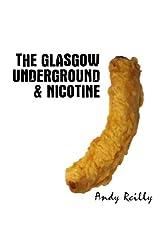 Glasgow Underground & Nicotine