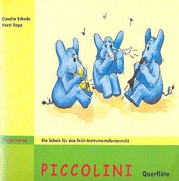 Piccolini Band 1: für Querflöte Schule für den Früh-Instrumentalunterricht