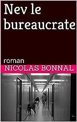 Nev le bureaucrate: roman