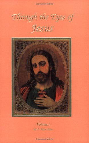 Through The Eyes Of Jesus, Volume 3 by Alan Ames (1998-04-01)