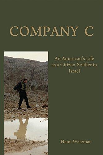 Company C: An American's Life as a Citizen-Soldier in the Isr?|li Army by Haim Watzman (2012-10-20)