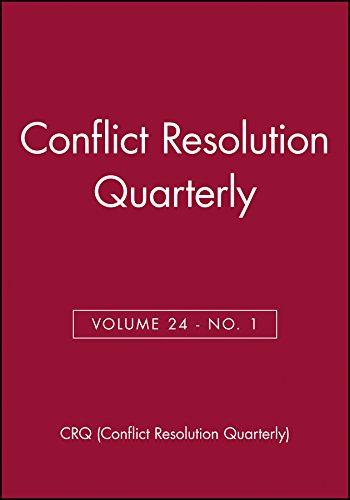 Conflict Resolution Quarterly, Volume 24, Number 1, Autumn 2006 (J-b Mq Single Issue Mediation Quarterly)