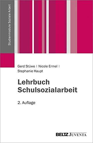 Lehrbuch Schulsozialarbeit (Studienmodule Soziale Arbeit)