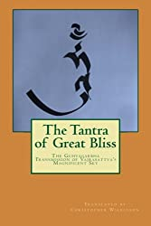 The Tantra of Great Bliss: The Tantra of the Natural Intent of the Heart: With Tibetan Texts