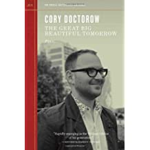 Great Big Beautiful Tomorrow, The (PM Press Outspoken Authors) by Cory Doctorow (15-Dec-2011) Paperback