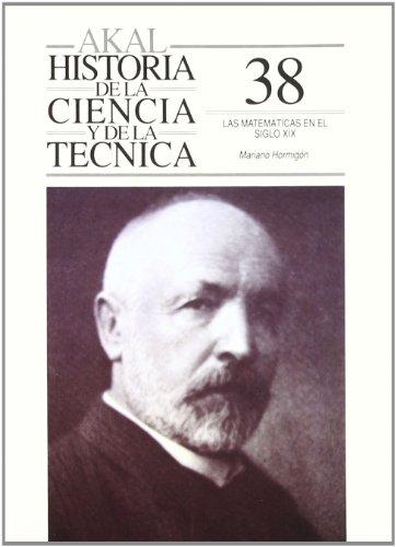 Las matemáticas en el siglo XIX (Historia de la ciencia y la técnica) por Mariano Hormigón