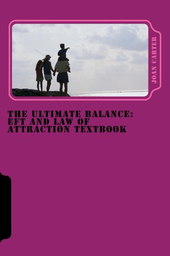 The Ultimate Balance: EFT and Law of Attraction textbook (English Edition) (Balance Ultimate)