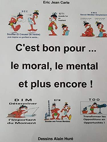 Couverture du livre C'est bon pour... le moral, le mental et plus encore !
