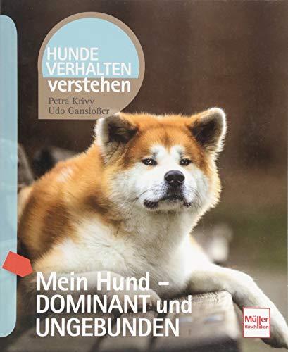 Mein Hund - dominant und ungebunden