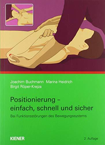 Positionierung - einfach, schnell und sicher: bei Funktionsstörungen am Bewegungssystem
