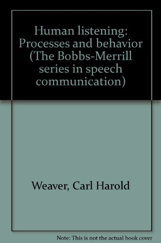 Human listening: Processes and behavior (The Bobbs-Merrill series in speech communication)