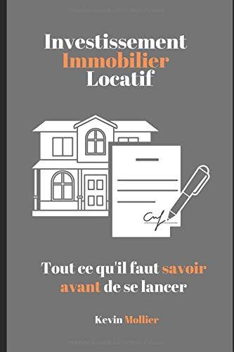 Investissement Immobilier Locatif: Tout ce qu'il faut savoir avant de se lancer par  Kevin Mollier