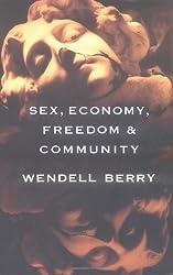 Sex, Economy, Freedom & Community: Eight Essays by Wendell Berry (1993-12-23)