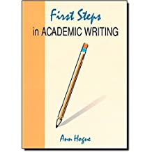 First Steps in Academic Writing (Student Book) by Ann Hogue (1996-05-01)