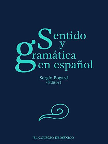 Sentido y gramática en español (Estudios de lingüística XXVII ...