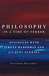 Philosophy in a Time of Terror - Dialogues with Jurgen Habermas and Jacques Derrida