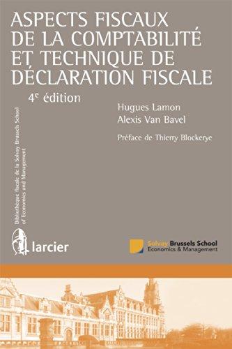 Aspects fiscaux de la comptabilité et technique de déclaration fiscale (Bibliothèque fiscale de la Solvay Brussels School of Economics and Management t. 6)