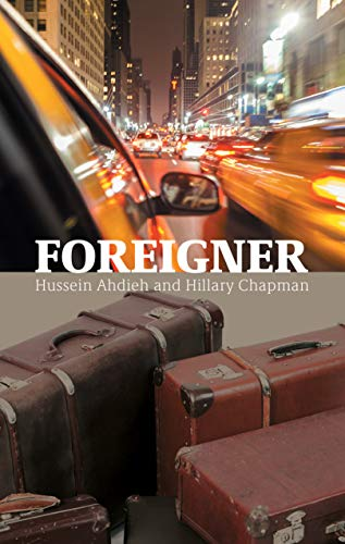 Foreigner: From an Iranian village to New York City, and the lights that led the way. (English Edition)