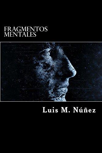 Fragmentos mentales: Una colección de relatos por Luis M. Núñez