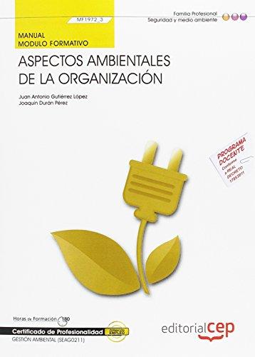 Cp - Manual - Aspectos Ambientales De La Organizacion (mf19 (Cp - Certificado Profesionalidad) por Juan Antonio Gutierrez Lopez