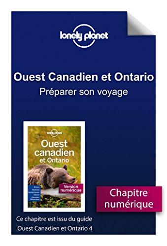 Descargar Libro Ouest Canadien et Ontario 4 - Préparer son voyage de LONELY PLANET