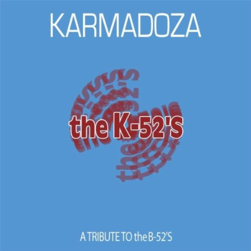 The K-52's: A Tribute To The B-52's