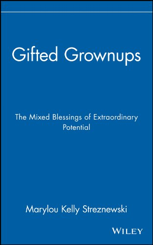 Gifted Grownups: The Mixed Blessings of Extraordinary Potential (English Edition)