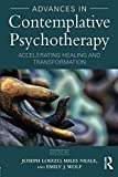 Advances in Contemplative Psychotherapy: Accelerating Healing and Transformation