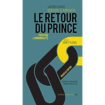 Le Retour du Prince: pouvoir et criminalité (nouvelle édition) Preface Edwy Plenel