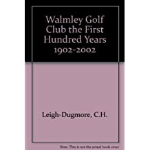 Walmley Golf Club the First Hundred Years 1902-2002