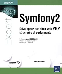 Symfony2 - Développez des sites web PHP structurés et performants