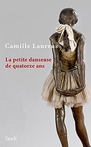 vignette de 'La Petite danseuse de quatorze ans (Camille Laurens)'